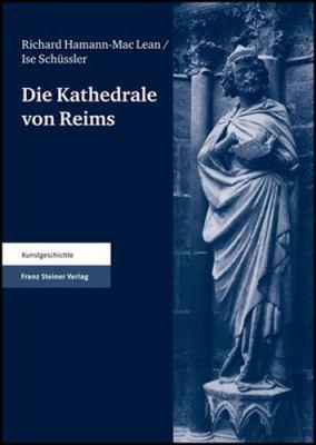 Die Kathedrale Von Reims, Teil II, Band 4: Die Skulpturen 9783515068376