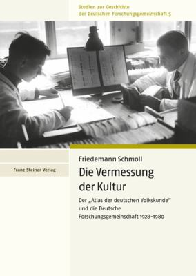 Die Vermessung Der Kultur: Der Atlas Der Deutschen Volkskunde Und Die Deutsche Forschungsgemeinschaft 1928-1980 9783515092982