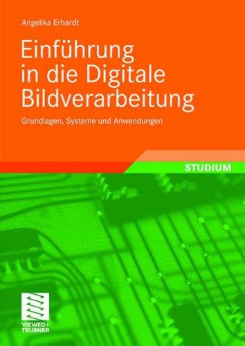Einf Hrung in Die Digitale Bildverarbeitung: Grundlagen, Systeme Und Anwendungen 9783519004783