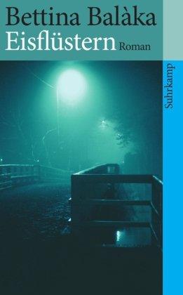 Eisflustern: Roman (suhrkamp taschenbuch) - Bettina Balka