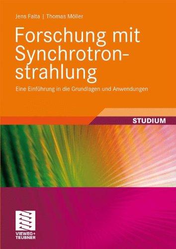 Forschung Mit Synchrotronstrahlung: Eine Einf Hrung in Die Grundlagen Und Anwendungen 9783519003571