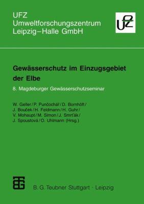 Gew Sserschutz Im Einzugsgebiet Der Elbe: 8. Magdeburger Gew Sserschutzseminar 9783519002420