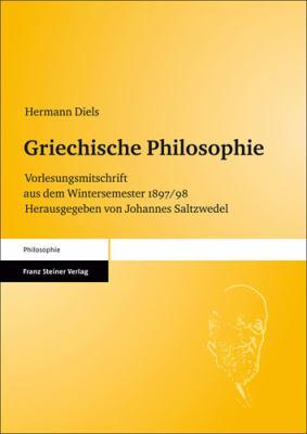 Griechische Philosophie: Vorlesungsmitschrift Aus Dem Wintersemester 1897/98 9783515096096