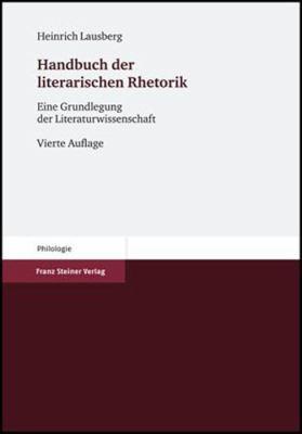 Handbuch Der Literarischen Rhetorik: Eine Grundlegung Der Literaturwissenschaft 9783515091565