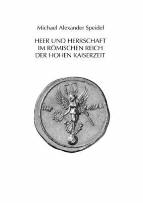 Heer Und Herrschaft Im Romischen Reich Der Hohen Kaiserzeit 9783515093644