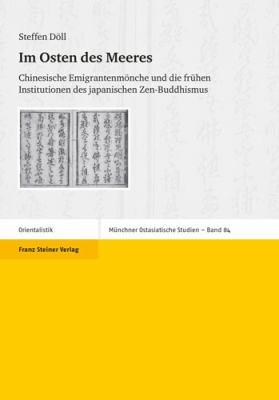 Im Osten Des Meeres: Chinesische Emigrantenmonche Und Die Fruhen Institutionen Des Japanischen Zen-Buddhismus