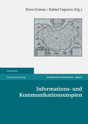 Informations- Und Kommunikationsutopien 9783515092661