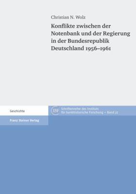 Konflikte Zwischen Der Notenbank Und Der Regierung in Der Bundesrepublik Deutschland 1956-1961 9783515094337