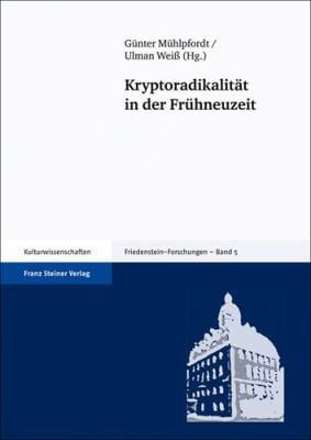 Kryptoradikalitat in Der Fruhneuzeit 9783515091428