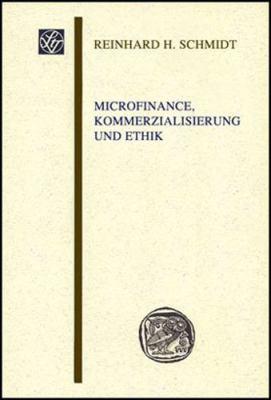 Microfinance, Kommerzialisierung Und Ethik 9783515092999
