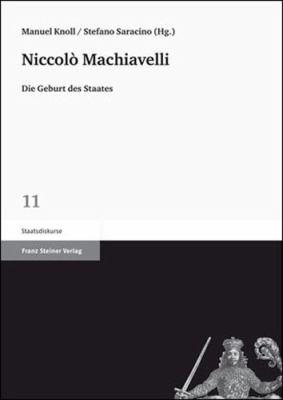 Niccolo Machiavel: Die Geburt Des Staates 9783515097970