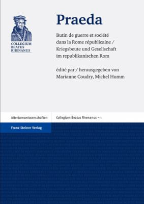 Praeda: Butin de Guerre Et Societe Dans La Rome Republicaine / Kriegsbeute Und Gesellschaft Im Republikanischen ROM 9783515093828