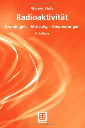 Radioaktivit T: Grundlagen - Messung - Anwendungen 9783519530220