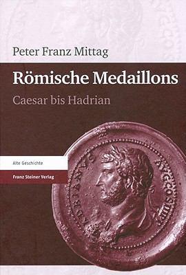 Romische Medaillons: Caesar Bis Hadrian 9783515096997