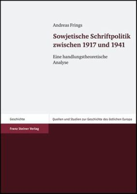 Sowjetische Schriftpolitik Zwischen 1917 Und 1941: Eine Handlungstheoretische Analyse