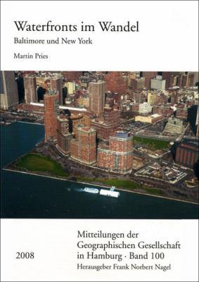 Waterfronts Im Wandel: Eine Vergleichende Studie Der Stadte Baltimore Und New York 9783515093385