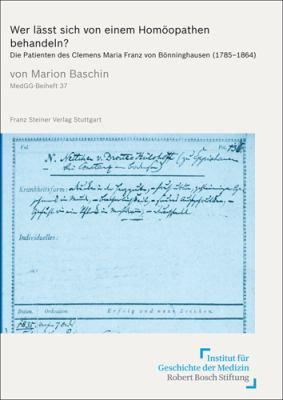 Wer Lasst Sich Von Einem Homoopathen Behandeln?: Die Patienten Des Clemens Maria Franz Von Bonninghausen (1785-1864) 9783515097727