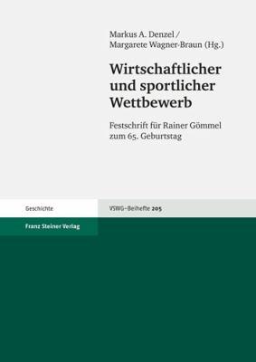 Wirtschaftlicher Und Sportlicher Wettbewerb: Festschrift Fur Rainer Gommel Zum 65. Geburtstag 9783515093736
