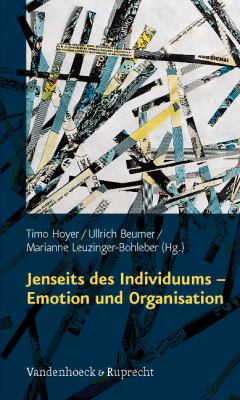 Jenseits Des Individuums - Emotion Und Organisation 9783525454169