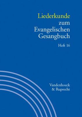 Liederkunde Zum Evangelischen Gesangbuch. Heft 16 9783525503027