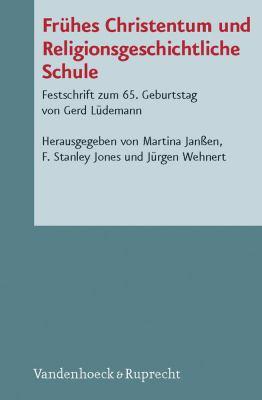 Fruhes Christentum Und Religionsgeschichtliche Schule: Festschrift Zum 65. Geburtstag Von Gerd Ludemann 9783525539774