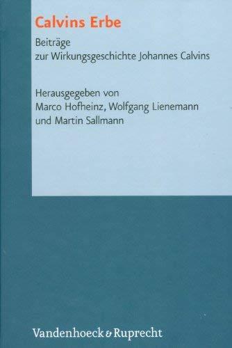 Calvins Erbe: Beitrage Zur Wirkungsgeschichte Johannes Calvins 9783525569191