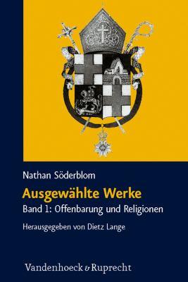 Ausgewahlte Werke: Band 1: Offenbarung Und Religionen 9783525570159