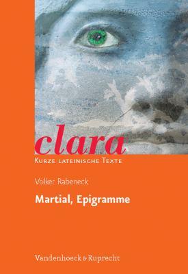 Martial, Epigramme: Clara. Kurze Lateinische Texte 9783525717158