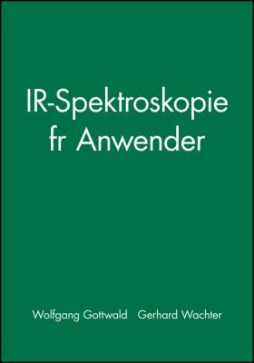 IR-Spektroskopie Fur Anwender 9783527287499