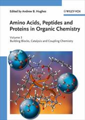 Amino Acids, Peptides and Proteins in Organic Chemistry, Volume 3: Building Blocks, Catalysis and Coupling Chemistry