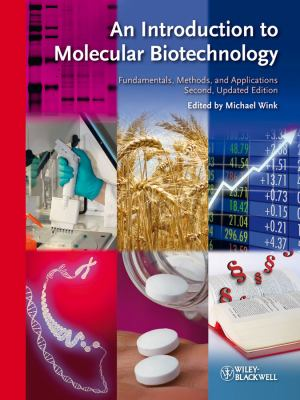 An Introduction to Molecular Biotechnology: Fundamentals, Methods, and Applications 9783527326372