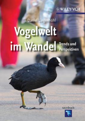 Vogelwelt Im Wandel: Trends Und Perspektiven 9783527327126