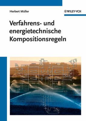 Verfahrens- Und Energietechnische Kompositionsregeln 9783527327782