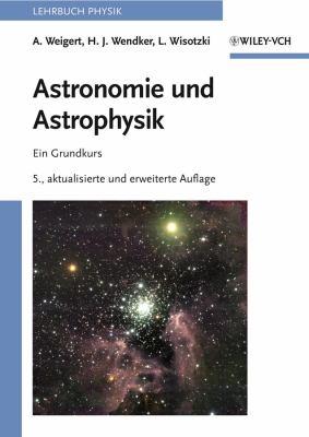 Astronomie Und Astrophysik: Ein Grundkurs 9783527407934