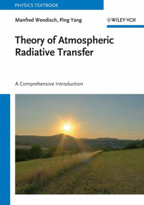 Theory of Atmospheric Radiative Transfer: A Comprehensive Introduction 9783527408368