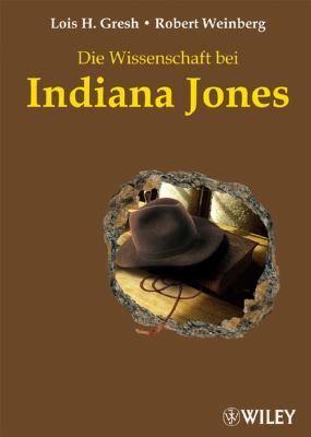 Die Wissenschaft Bei Indiana Jones 9783527504046