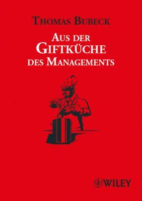 Aus Der Giftkuche Des Managements 9783527504701
