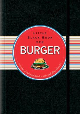 Little Black Book Der Burger: Lecker Durch Und Durch - Mit Und Ohne Fleisch 9783527505036