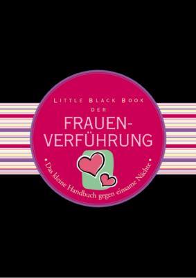Little Black Book Der Frauenverfuhrung: Das Kleine Handbuch Gegen Einsame Nachte 9783527505296