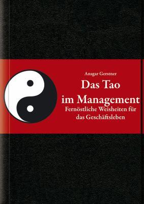 Das Tao Im Management: Fernostliche Weisheiten Fur Das Geschaftsleben 9783527505401