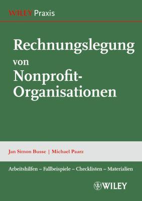 Rechnungslegung Von Nonprofit-Organisationen: Arbeitshilfen - Fallbeispiele - Checklisten - Materialien 9783527505456