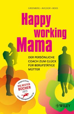 Happy Working Mama: Der Personliche Coach Zum Gluck fur Berufstatige Mutter 9783527505524