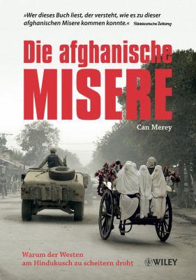 Die Afghanische Misere - Sonderausgabe: Warum Der Westen am Hindukusch Zu Scheitern Droht 9783527505807