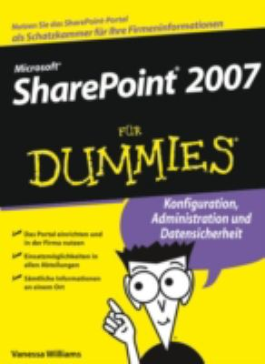 Microsoft Sharepoint 2007 Fur Dummies 9783527703081