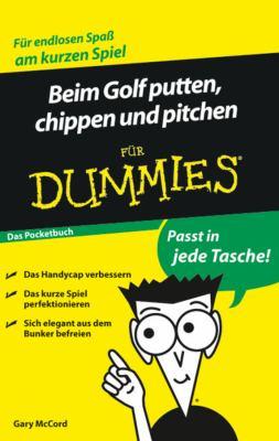 Beim Golf Putten, Chippen Und Pitchen Fur Dummies Das Pocketbuch 9783527704552