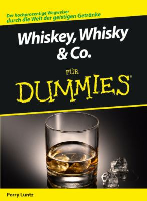 Whiskey, Whisky & Co. fur Dummies 9783527704880