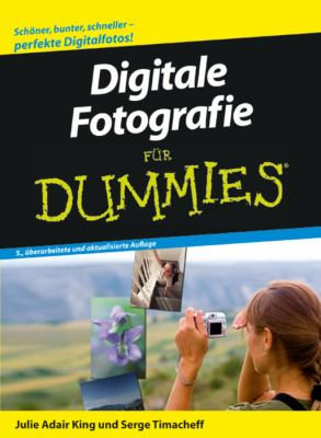 Digitale Fotografie Fur Dummies 9783527705368