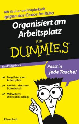 Organisiert am Arbeitsplatz Fur Dummies Das Pocketbuch 9783527705603