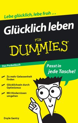 Glucklich Leben fur Dummies Das Pocketbuch 9783527706778