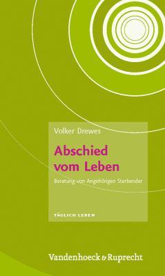 Abschied Vom Leben: Beratung Von Angehorigen Sterbender 9783525670101